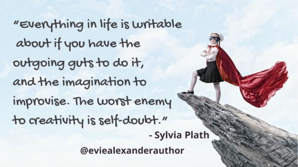 Evie Alexander blog - on confidence in writing - Sylvia Plath